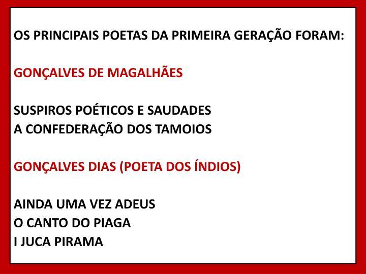 OS PRINCIPAIS POETAS DA PRIMEIRA GERAÇÃO FORAM: