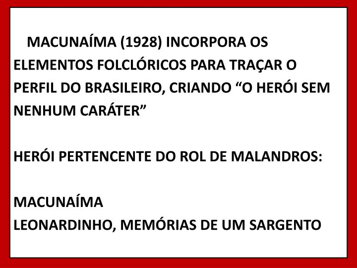 MACUNAÍMA (1928) INCORPORA OS