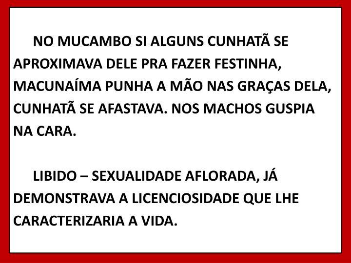 NO MUCAMBO SI ALGUNS CUNHATÃ SE