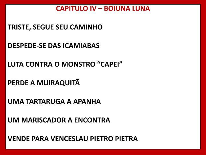 CAPITULO IV – BOIUNA LUNA