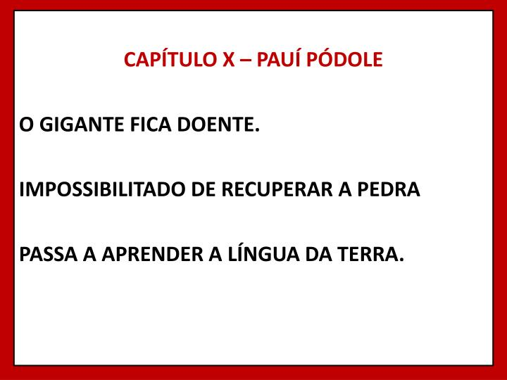 CAPÍTULO X – PAUÍ PÓDOLE