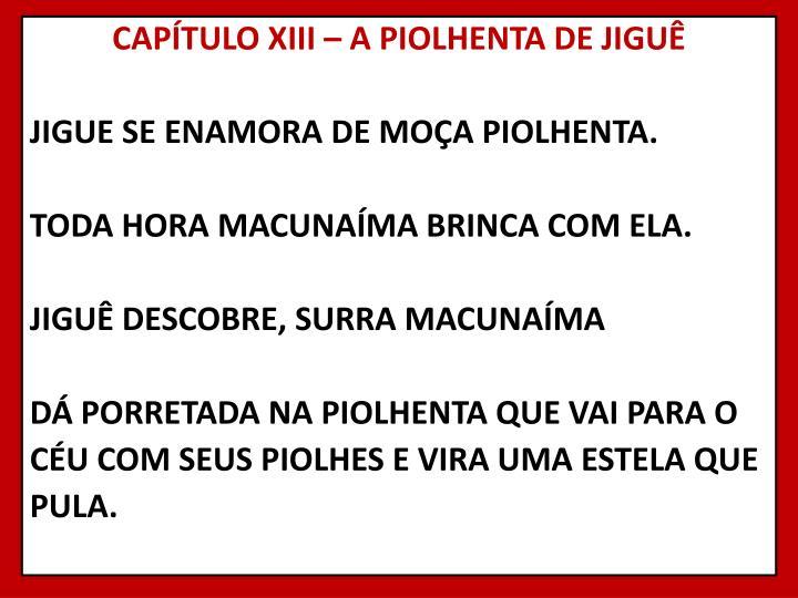 CAPÍTULO XIII – A PIOLHENTA DE JIGUÊ
