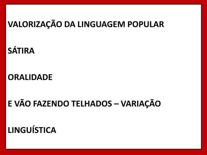 VALORIZAÇÃO DA LINGUAGEM POPULAR