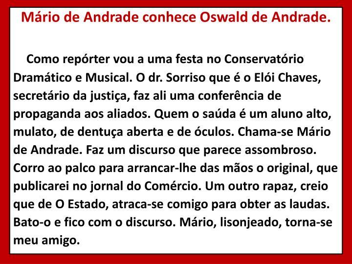Mário de Andrade conhece Oswald de Andrade.