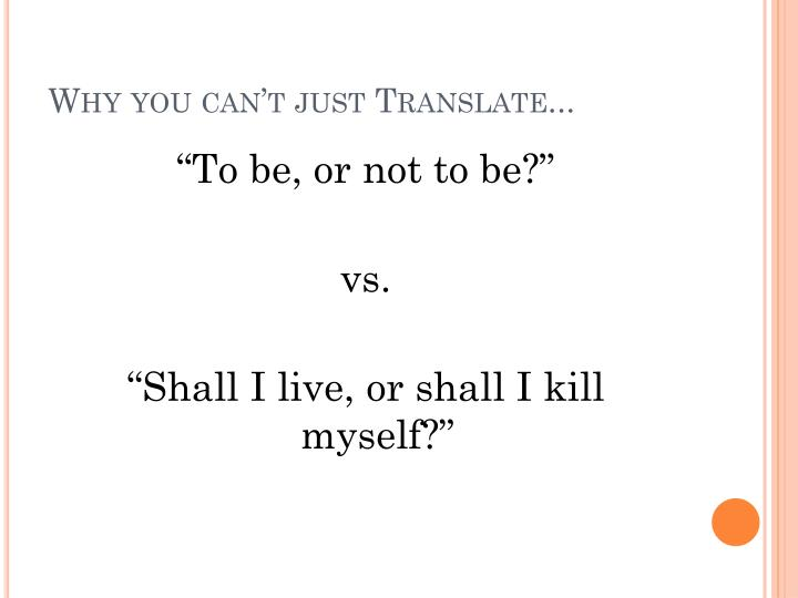 Why you can't just Translate...