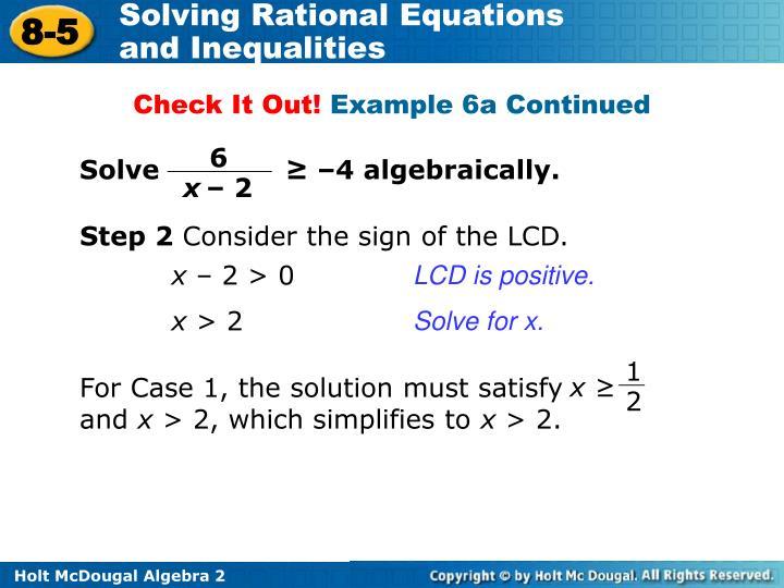Solve              ≥ –4 algebraically.