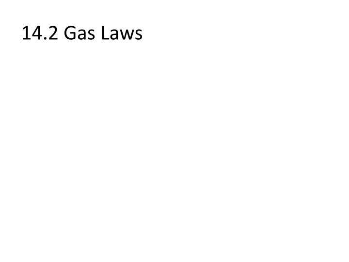 14.2 Gas Laws