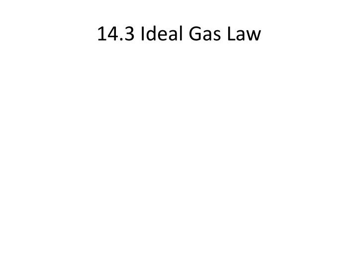 14.3 Ideal Gas Law