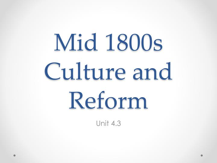 mid 1800s culture and reform n.