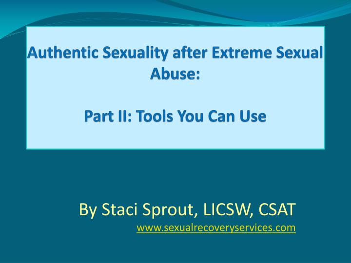 authentic sexuality after extreme sexual abuse part ii tools you can use n.