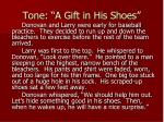 tone a gift in his shoes