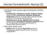 interaksi farmakokinetik absorpsi 2