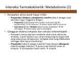 interaksi farmakokinetik metabolisme 2