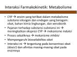 interaksi farmakokinetik metabolisme