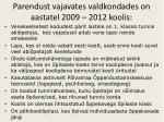 parendust vajavates valdkondades on aastatel 2009 2012 koolis