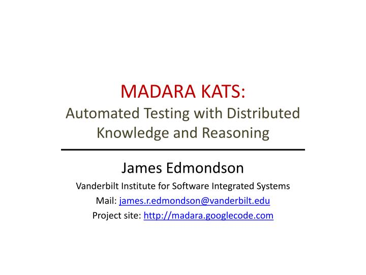 madara kats automated testing with distributed knowledge and reasoning n.