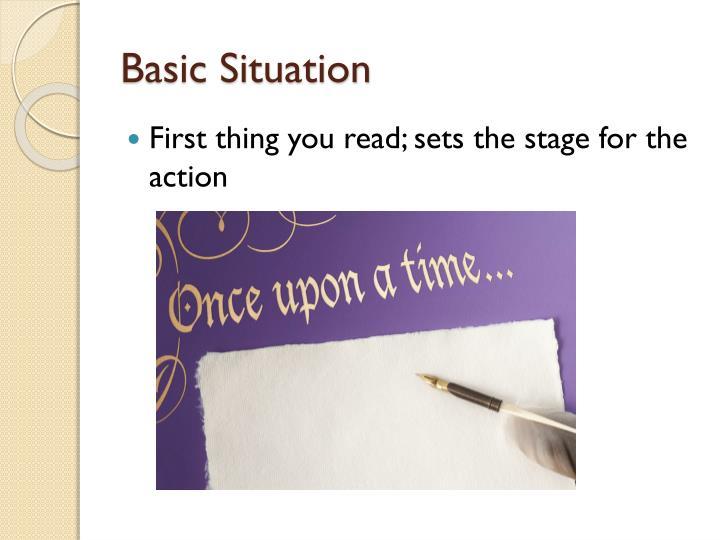 Basic Situation