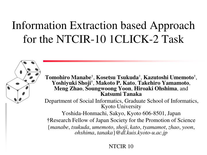 information extraction based approach for the ntcir 10 1click 2 task n.