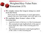weighted key value pairs extraction 1 3