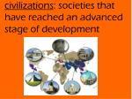 civilizations societies that have reached an advanced stage of development