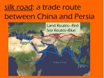 silk road a trade route between china and persia