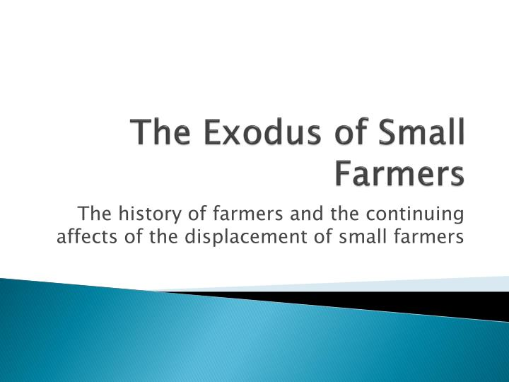the exodus of small farmers n.