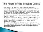 the roots of the present crises