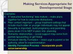 making services appropriate for developmental stage