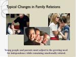 typical changes in family relations