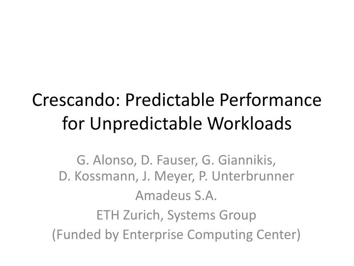 crescando predictable performance for unpredictable workloads n.