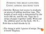 finding the mean lengths using adding machine tape