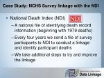 case study nchs survey linkage with the ndi