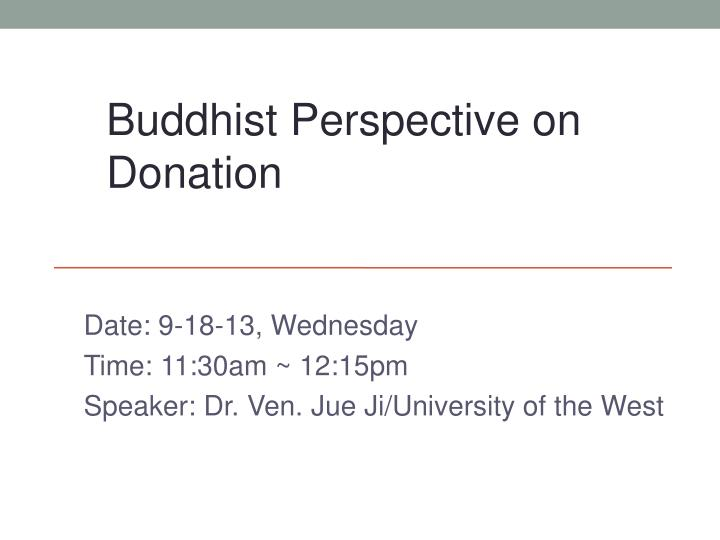 date 9 18 13 wednesday time 11 30am 12 15pm speaker dr ven jue ji university of the west n.