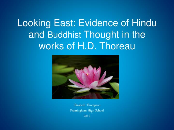 looking east evidence of hindu and buddhist thought in the works of h d thoreau n.