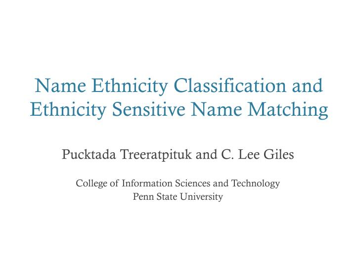 name ethnicity classification and ethnicity sensitive name matching n.