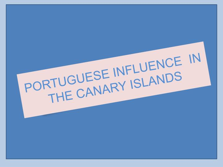 portuguese influence in the canary islands n.