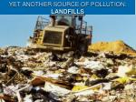 yet another source of pollution landfills