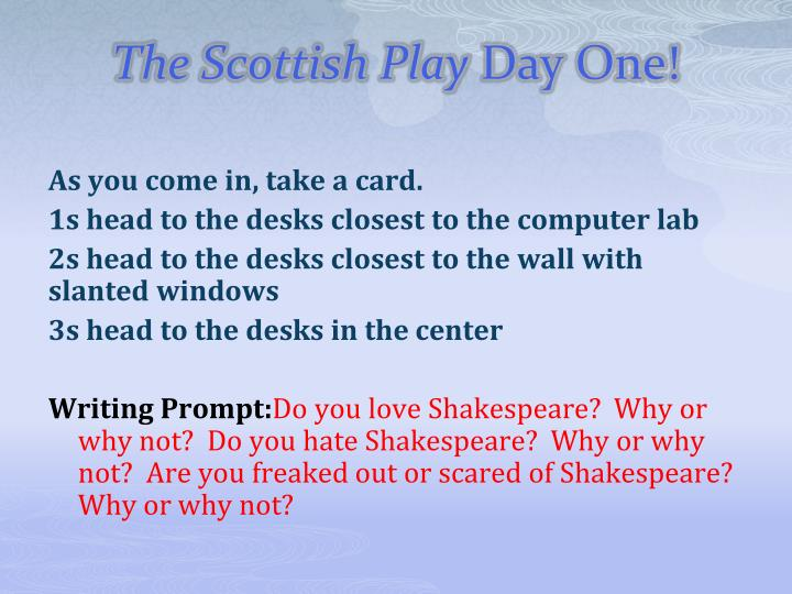 the scottish play day one n.