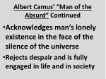 albert camus man of the absurd continued