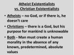 atheist existentialists vs christian existentialists