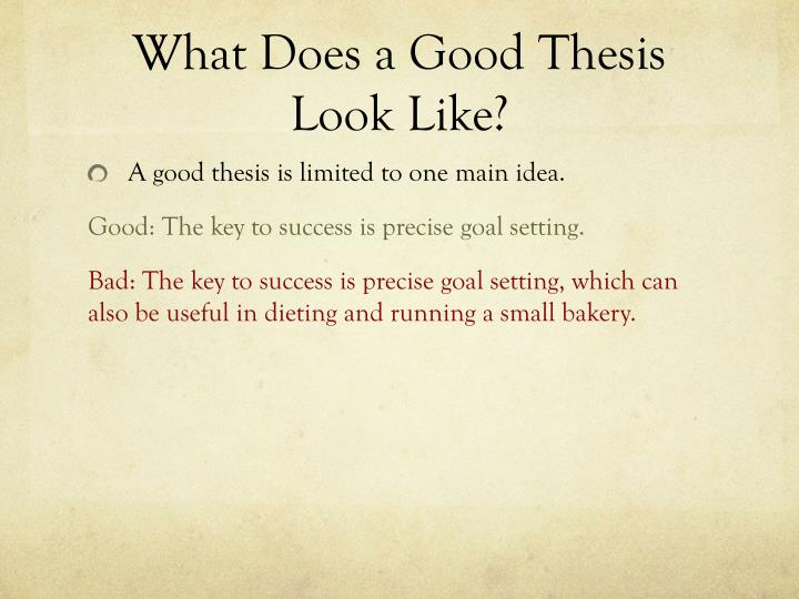 writing a good thesis statement powerpoint A good thesis example:  start by writing down your topic and your  look at your thesis statement every day before you begin to work so you are focused on only.