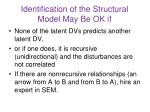 identification of the structural model may be ok if