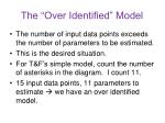 the over identified model