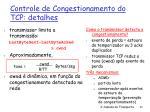 controle de congestionamento do tcp detalhes