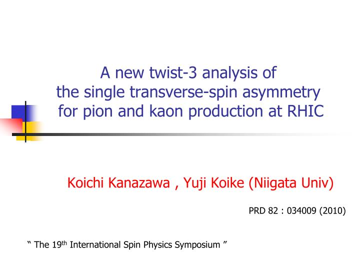 a new twist 3 analysis of the single transverse spin asymmetry for pion and kaon production at rhic n.