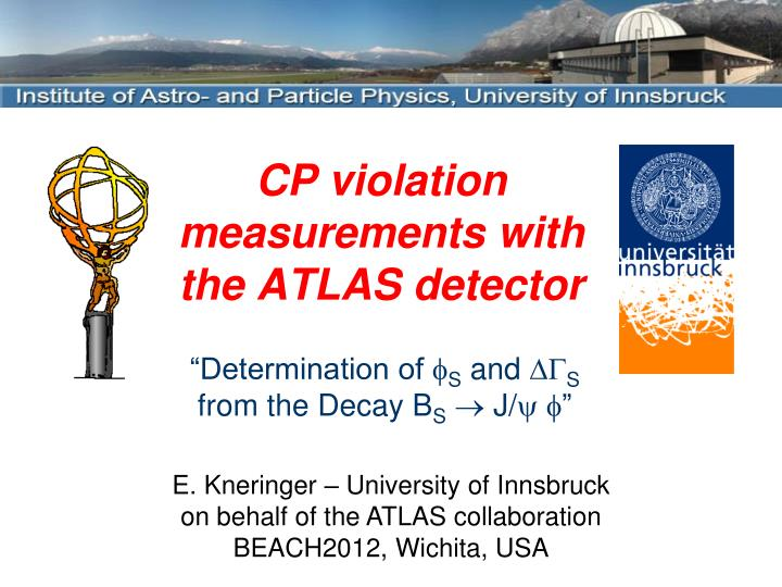 cp violation measurements with the atlas detector n.