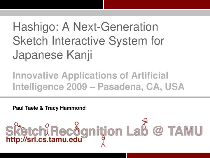 hashigo a next generation sketch interactive system for japanese kanji n.