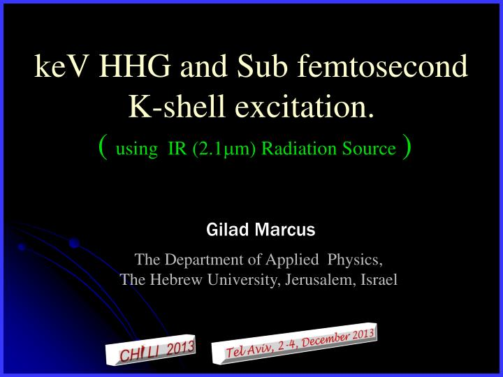 kev hhg and sub femtosecond k shell excitation using ir 2 1 m radiation source n.