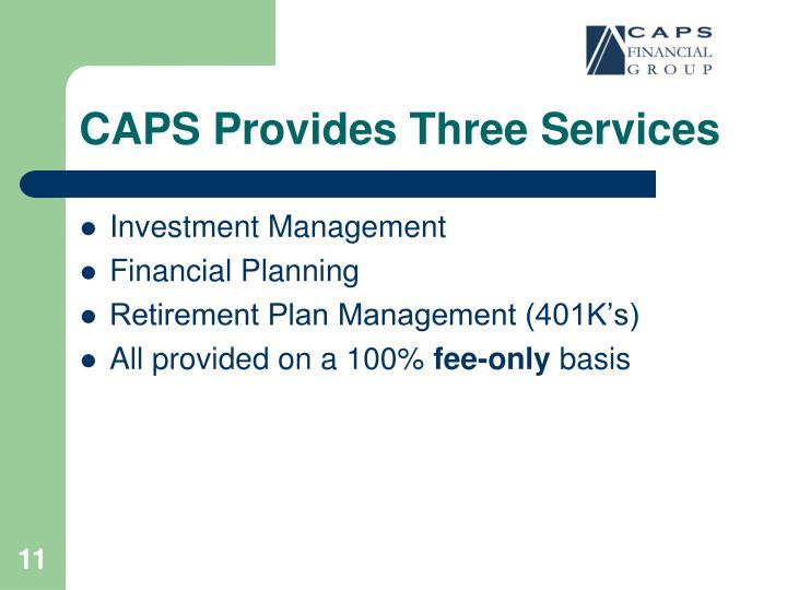 CAPS Provides Three Services