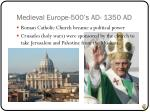 medieval europe 500 s ad 1350 ad